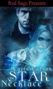 The Star Necklace ebook by Carson, Carly