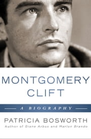 Montgomery Clift: A Biography - A Biography ebook by Kobo.Web.Store.Products.Fields.ContributorFieldViewModel