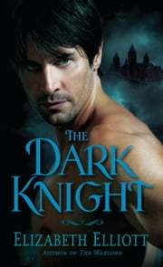 The Dark Knight ebook by Elizabeth Elliott