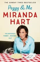 Peggy and Me - The heart-warming bestselling tale of Miranda and her beloved dog ebook by Miranda Hart