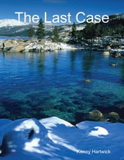 The Last Case ebook by Kenny Hartwick