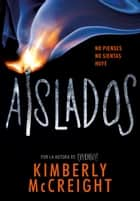 Aislados (Extraños 2) ebook by Kimberly Mccreigh