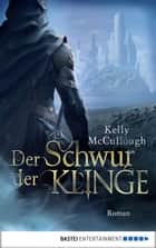 Der Schwur der Klinge - Roman ebook by Kelly McCullough, Frauke Meier