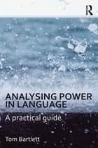 Analysing Power in Language - A practical guide ebook by Tom Bartlett