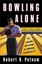 Bowling Alone ebook by Robert D. Putnam