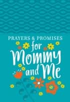 Prayers & Promises for Mommy and Me ebook by BroadStreet Publishing Group LLC