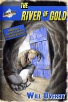 The River of Gold ebook by Will Overby