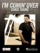 I'm Comin' Over eBook by Chris Young
