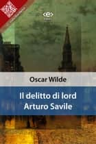 Il delitto di lord Arturo Savile ebook by Oscar Wilde