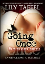 Going Once - Busy in the Office, #1 ebook by Lily Taffel