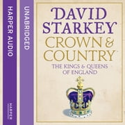 Crown and Country: A History of England through the Monarchy audiobook by David Starkey