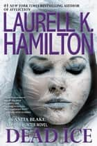 Dead Ice ebook by Laurell K. Hamilton