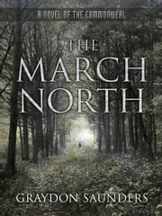 The March North - Commonweal, #1 ebook by Graydon Saunders