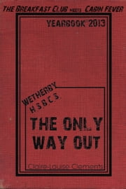 The Only Way Out ebook by Claire-Louise Clements