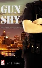 Gun Shy 1 - Verlieben verboten ebook by Lori L. Lake