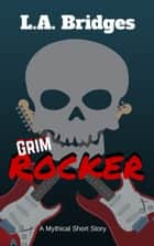Grim Rocker ebook by L.A. Bridges