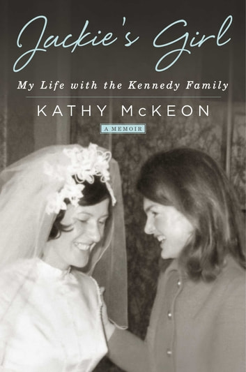 Jackie's Girl - My Life with the Kennedy Family ebook by Kathy McKeon