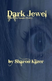 Dark Jewel, A Riki Storm Vampire Mystery ebook by Sharon Kilzer