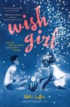 Wish Girl ebook by Nikki Loftin