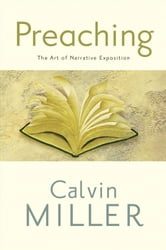 Preaching - The Art of Narrative Exposition ebook by Calvin Miller