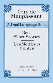 Best Short Stories - A Dual-Language Book ebook by Guy de Maupassant