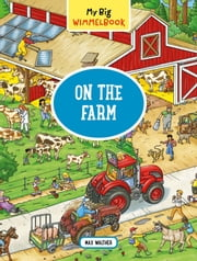 My Big Wimmelbook—On the Farm ebook by Max Walther