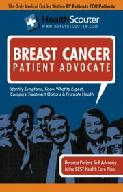 HealthScouter Breast Cancer: Inflammatory Breast Cancer, Breast Cancer Stages, and Breast Cancer Treatment (HealthScouter Breast Cancer) ebook by Wong, Kathy