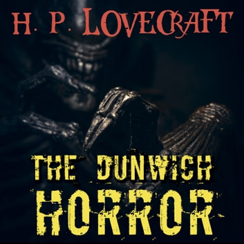 The Dunwich Horror (Howard Phillips Lovecraft) audiobook by Howard Phillips Lovecraft