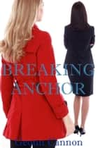 Breaking Anchor ebook by Geonn Cannon