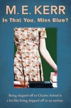 Is That You, Miss Blue? ebook by M. E. Kerr