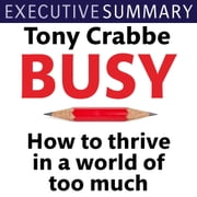 Busy - The 50-minute summary edition audiobook by Tony Crabbe