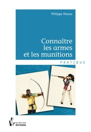 Connaître les armes et les munitions ebook by Kobo.Web.Store.Products.Fields.ContributorFieldViewModel
