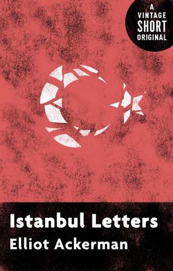 Istanbul Letters ebook by Elliot Ackerman