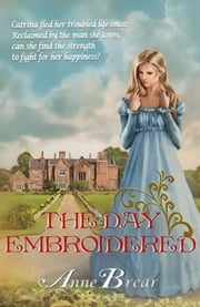 The Day Embroidered ebook by Anne Brear