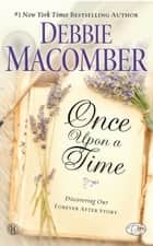 Once Upon a Time - Discovering Our Forever After Story ebook by Debbie Macomber