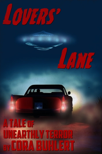 Lovers' Lane - A Tale of Unearthly Terror ebook by Cora Buhlert