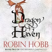Dragon Haven (The Rain Wild Chronicles, Book 2) audiobook by Robin Hobb