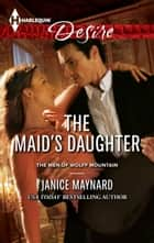 The Maid's Daughter ebook by Janice Maynard