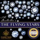 Flying Stars, The - Classic Tales Edition audiobook by