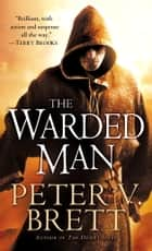 The Warded Man: Book One of The Demon Cycle eBook par Peter V. Brett