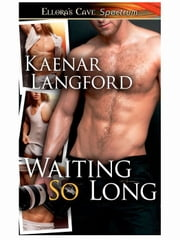 Waiting So Long ebook by Kaenar Langford