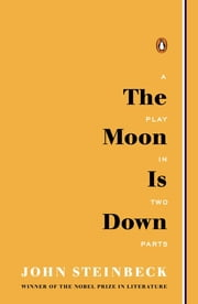 The Moon Is Down ebook by John Steinbeck