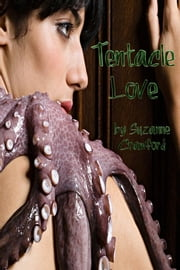 Tentacle Love (Alien Breeding and Impregnation Erotica) ebook by Suzanne Crawford