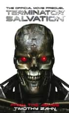 Terminator Salvation: From the Ashes - The Official Prequel Novelization ebook by Timothy Zahn