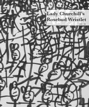 Lady Churchill's Rosebud Wristlet No. 31 ebook by Kelly Link,Gavin J Grant