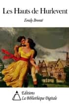 Les Hauts de Hurlevent ebook by Emily Brontë