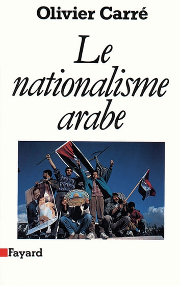 Le Nationalisme arabe ebook by Olivier Carré