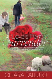 Love's Perfect Surrender ebook by Chiara Talluto