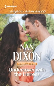 Undercover with the Heiress ebook by Nan Dixon