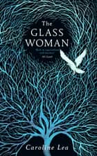The Glass Woman eBook by Caroline Lea